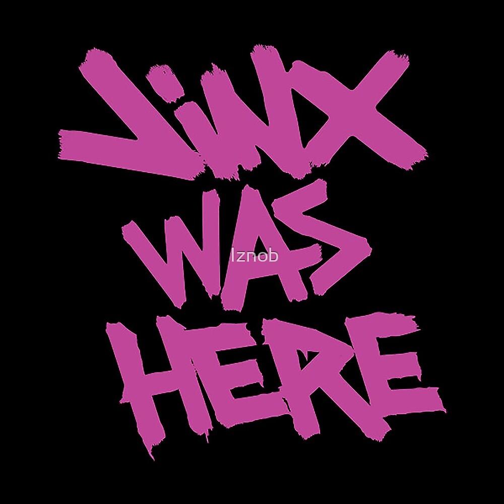Jinx was here by Iznob