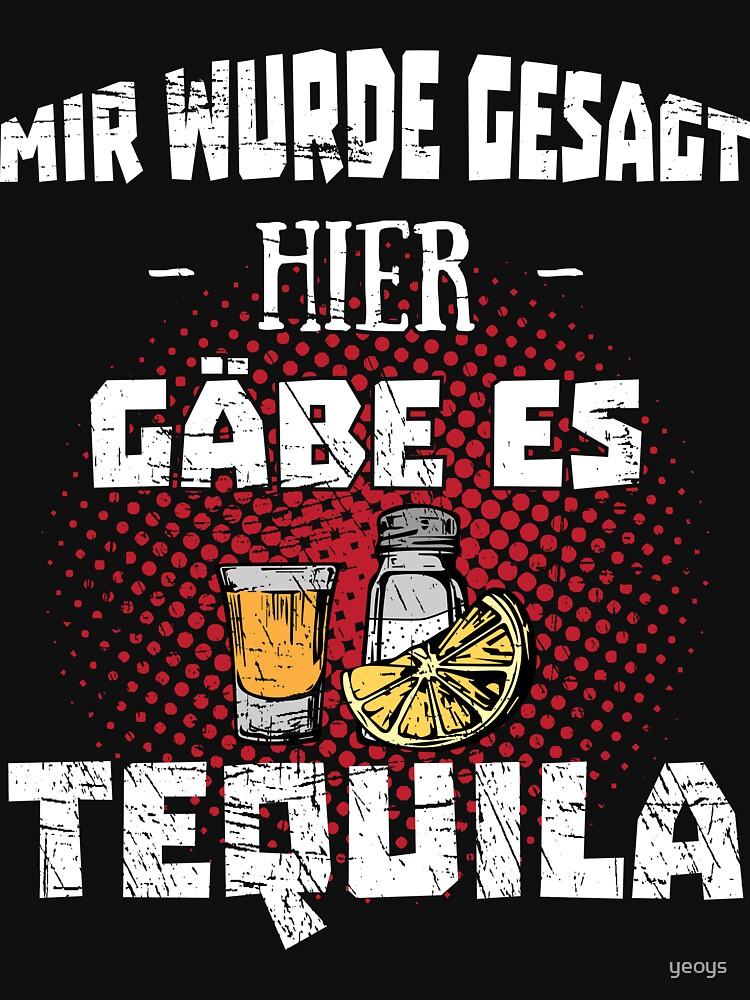 Mir wurde gesagt hier gäbe es Tequila > Lustiges Tequila by yeoys