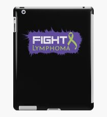 Fight Lymphoma for Fighters/Survivors- Motivation Cancer Tee iPad Case/Skin