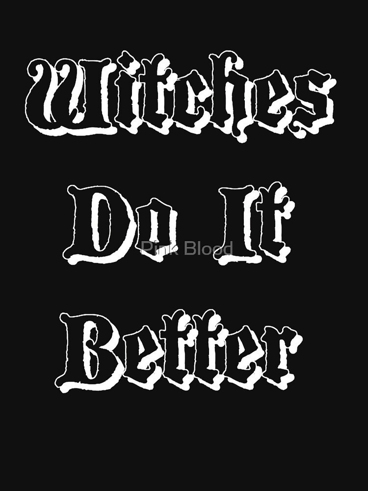 Witches Do It Better by pinkbloodshop