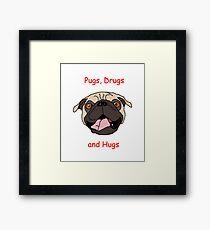 Pugs, Hugs, and Drugs Framed Print