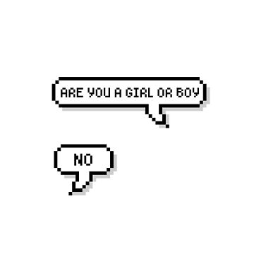 Are You A Girl Or Boy? No by glitchcraft
