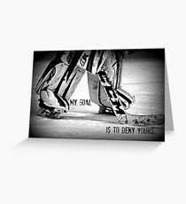 Goalie Mantra Greeting Card