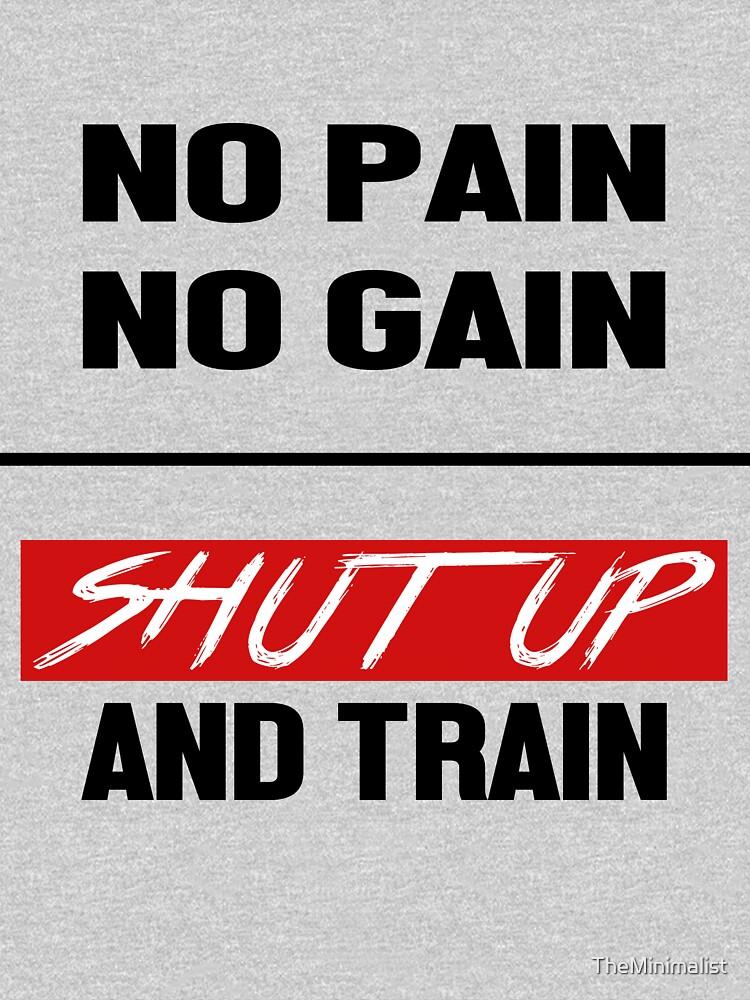 No Pain No Gain Gym Motivation  by TheMinimalist