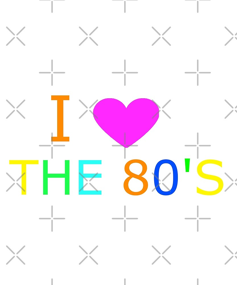 I Heart The 80's T-Shirt by joeTakeover