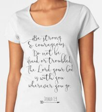 Bible Verse - Be Strong And Courageous  Women's Premium T-Shirt