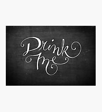 Drink Me Typography on Chalkboard Photographic Print
