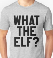 What The Elf - Halloween Gift T-Shirt