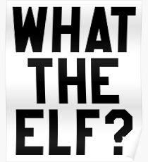 What The Elf - Halloween Gift Poster
