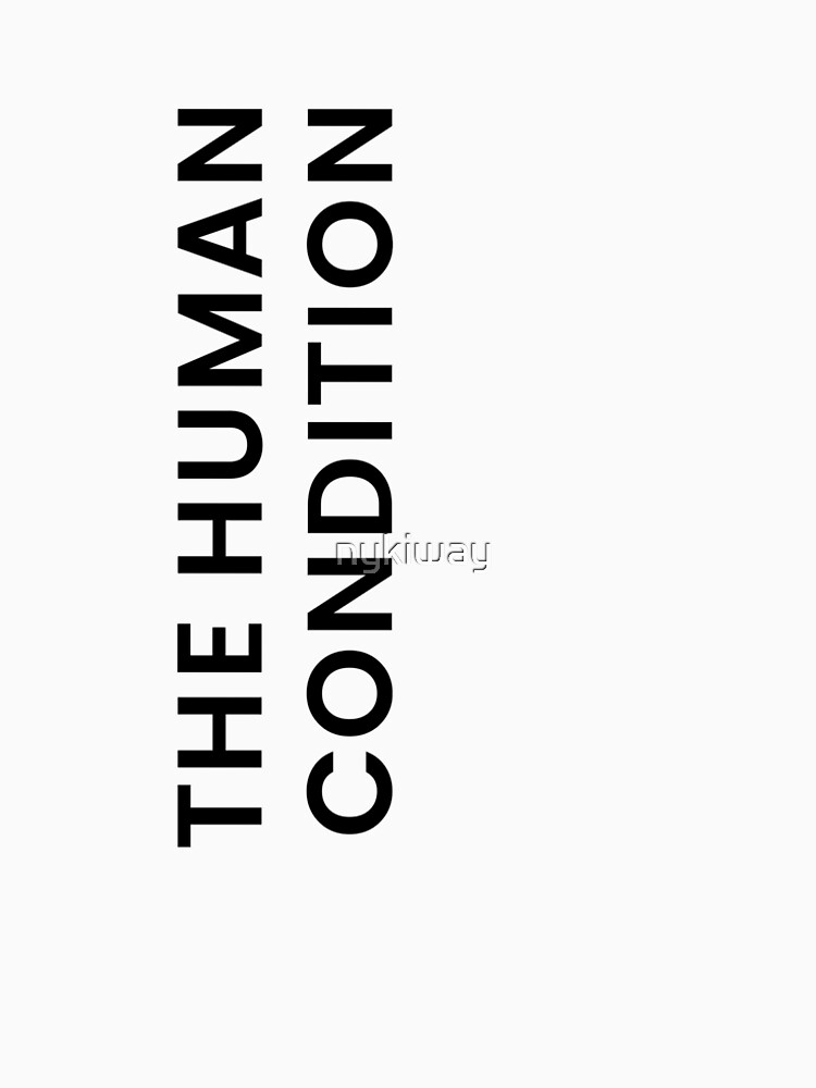 The Human Condition by nykiway