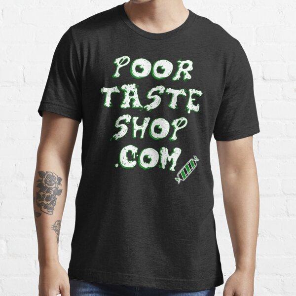 Poor Taste Shop - Official Merch Essential T-Shirt