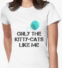 Only The Kitty-Cats Like Me © Rob Hock T-Shirt