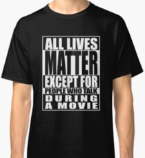 All Lives Matter Parody Movie Talker Classic T-Shirt