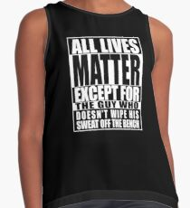 All Lives Matter Parody Sweaty Gym Contrast Tank