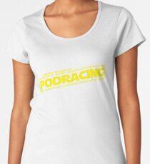 Now This is Podracing Women's Premium T-Shirt