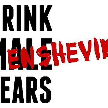 Drink Menshevik Tears by rosaluxemburg