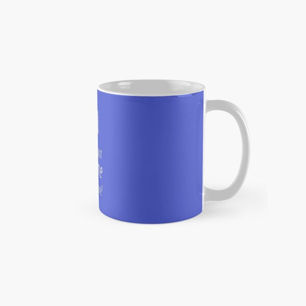 Did You Just Assume I'm Human? Classic Mug