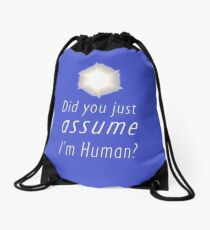 Did You Just Assume I'm Human? Drawstring Bag
