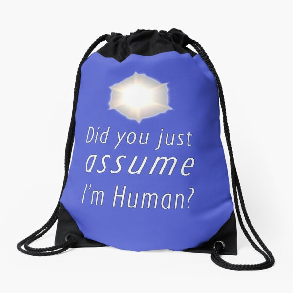 Did You Just Assume I'm Human? Drawstring Bag