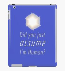 Did You Just Assume I'm Human? iPad Case/Skin