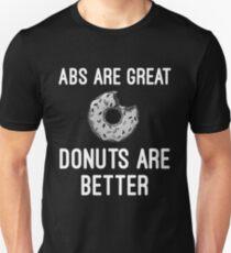 ABS are great Donuts are better T-Shirt