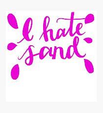 I Hate Sand Pink  Photographic Print