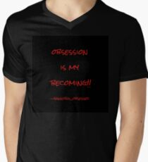 Obsession Is My Becoming!! T-Shirt