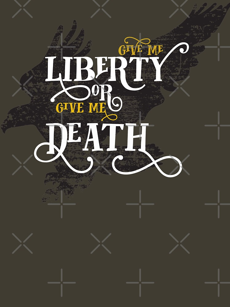 Give me Liberty or Give me Death by ProudApparel