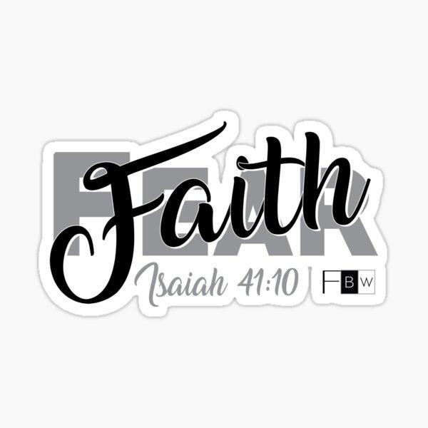 FAITH OVER FEAR, Isaiah 41:10 Sticker