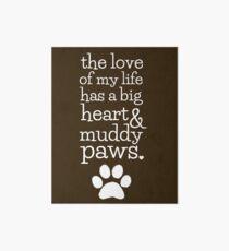 BIG HEART MUDDY PAWS DOG CAT Art Board