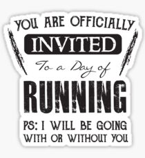 Invited to a day of Running - Funny Runner Saying  Sticker