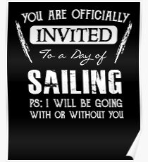 Invited to a day of Sailing - Funny Sailor Saying  Poster