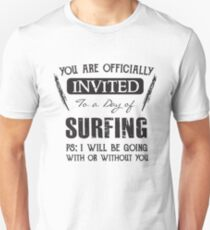 Invited to a day of Surfing - Funny Surfer Saying  T-Shirt