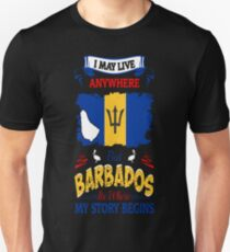 I May Live Anywhere Barbados Where My Story Begins T-Shirt