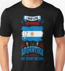 May Live Anywhere Argentina Where My Story Begins T-Shirt