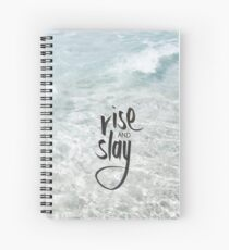Rise and Slay - R723 Spiral Notebook