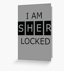 I am SHERLOCKED Greeting Card