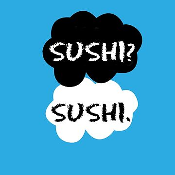 Sushi - TFIOS by downeymore