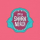 I'm a Shark Nerd! by bytesizetreas