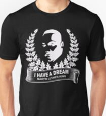 I have a dream - Martin Luther King  T-Shirt