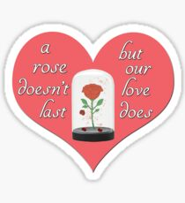 A Rose Doesn't Last - Beauty and the Beast Sticker