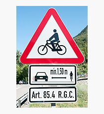 Street cyclist safety and warning sign for motorists and drivers Photographic Print