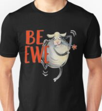Be Ewe (You) Unique & Happy T-Shirt