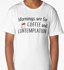 Mornings are for COFFEE and CONTEMPLATION: Officer Hopper, STRANGER THINGS Long T-Shirt