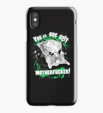 You are one ugly MOTHERFUCKER! iPhone Case/Skin