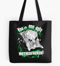 You are one ugly MOTHERFUCKER! Tote Bag