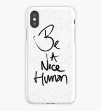 """Be a Nice Human"" Typography Design iPhone Case/Skin"