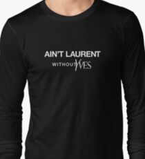 Ain't Laurent without Yves - white T-Shirt
