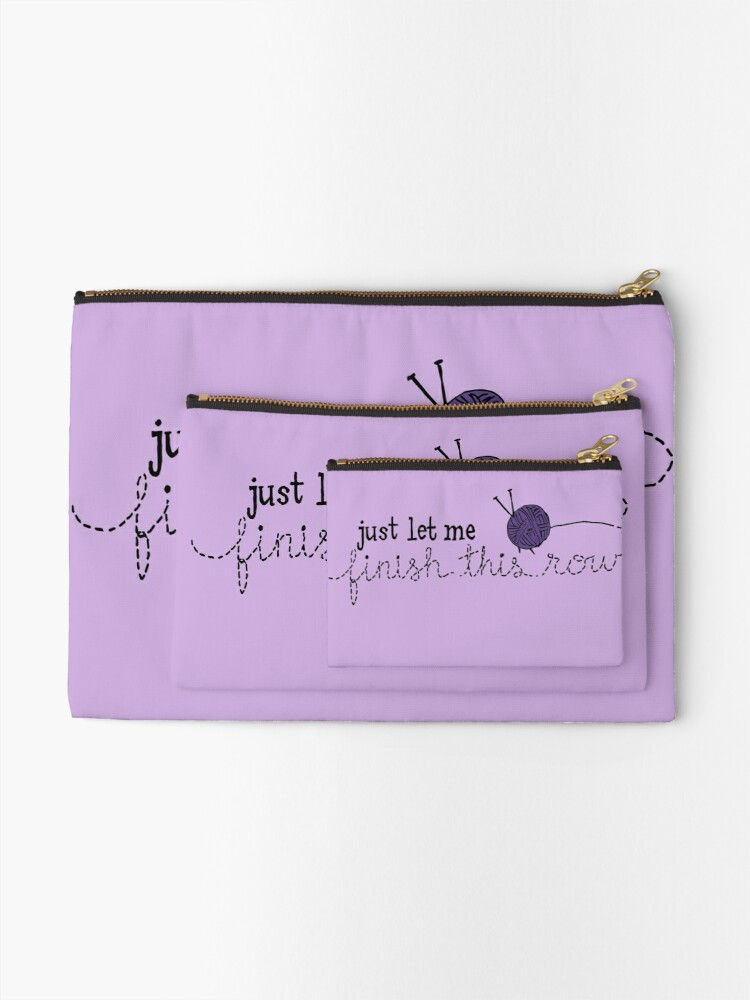 Alternate view of Let Me Finish Knitting! Zipper Pouch