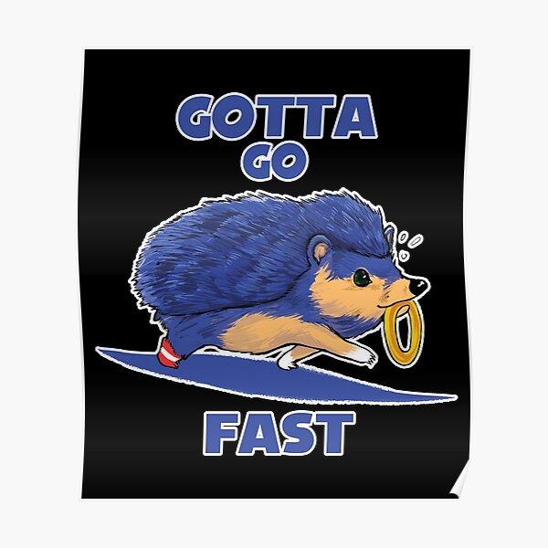 Gotta Go Fast Poster